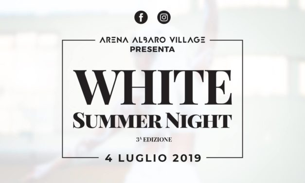 Torna la WHITE SUMMER NIGHT, il grande appuntamento dell'Estate all'Arena